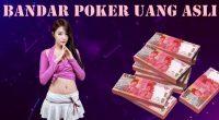 Bandar Poker Uang Asli Bagaimana Cara Main Secara Online